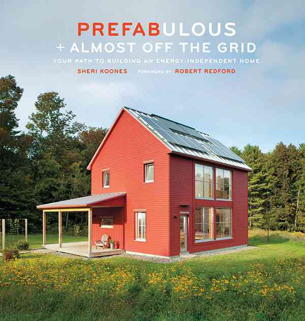 Prefabulous + Almost Off the Grid By Koones, Sheri/ Redford, Robert (FRW)