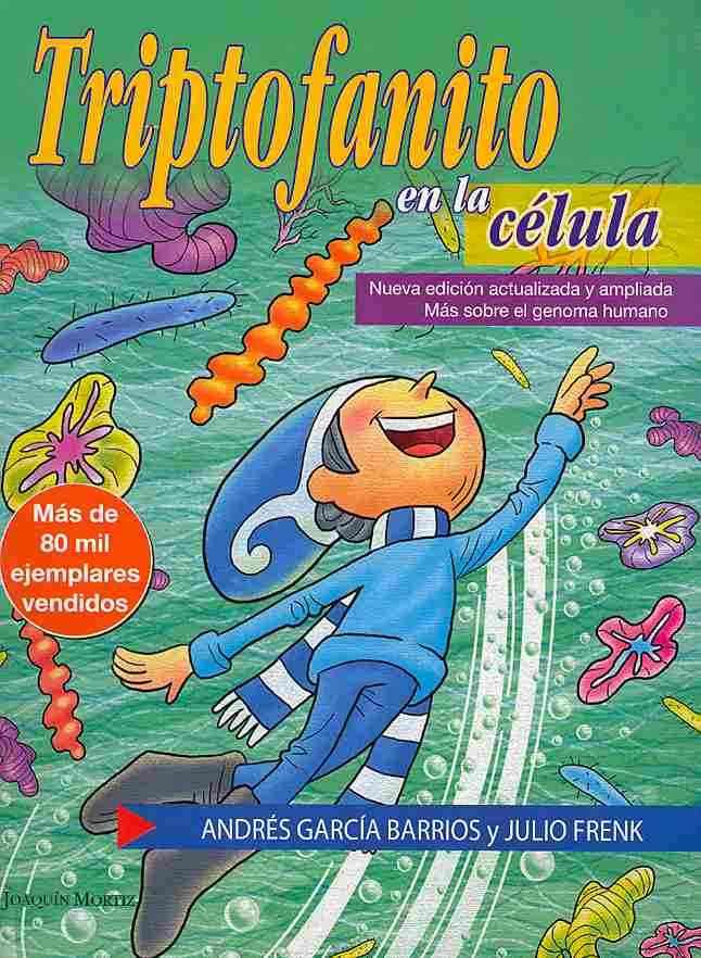 Triptofanito en la celula / Troptofanito in the cell By Frenk, Julio/ Barrios, Andres Garcia/ Briseno, Luis (ILT)